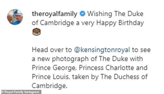 The image has been shared monarch's Instagram with the message (above): 'Wishing The Duke of Cambridge a very Happy Birthday.'