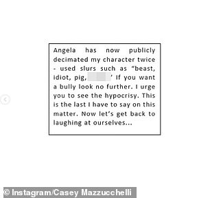 'Yikes': Casey explained that any comments accusing her of racism towards Angela would be 'blocked and deleted' as her 'boyfriend is a person of colour' - and went on to tell her critics that if they wanted a bully to 'look no further' than Angela