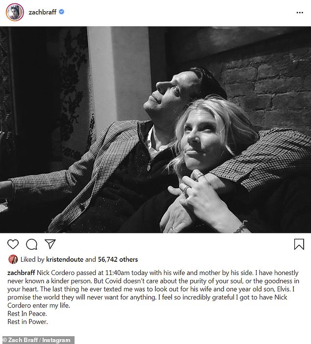 Look out for them:Cordero's dear friend and actor Zach Braff posted a heartbreaking tribute on Instagram that revealed that Cordero had asked him prior to his death 'to look out for his wife and one year old son'