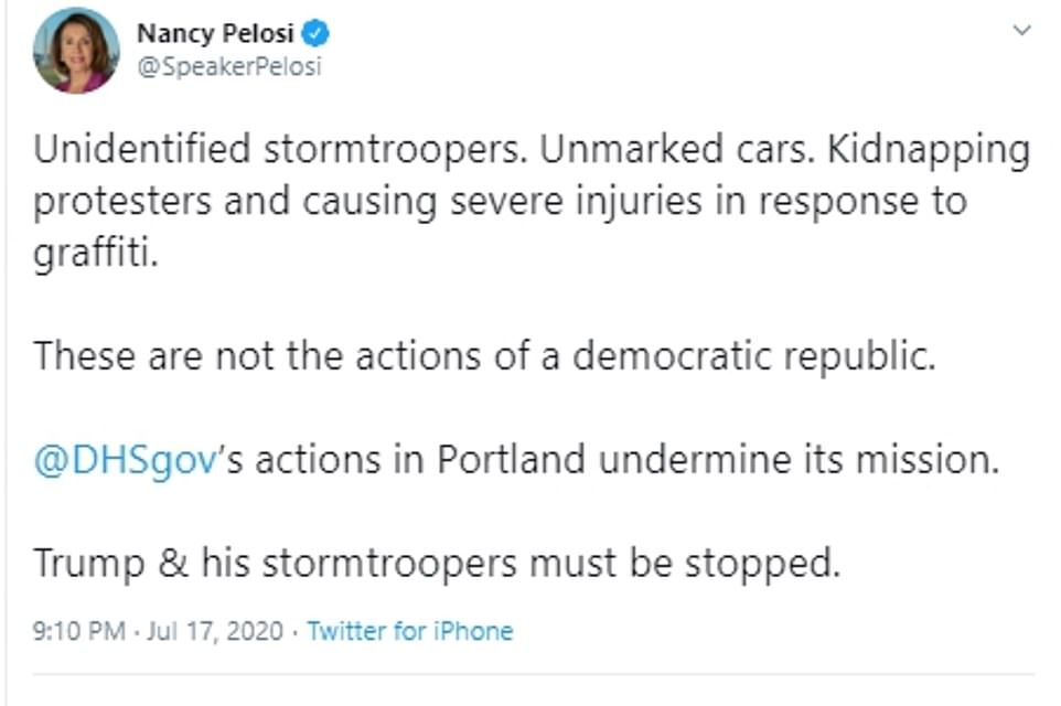 House Speaker Nancy Pelosi also condemned the presence of federal agents in Portland by saying 'Trump & his stormtroopers must be stopped'
