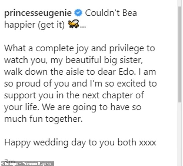 Princess Eugenie shared the gushing post on Instagram today after Princess Beatrice and Edo married in a private ceremony on Friday surrounded by their closest family and friends