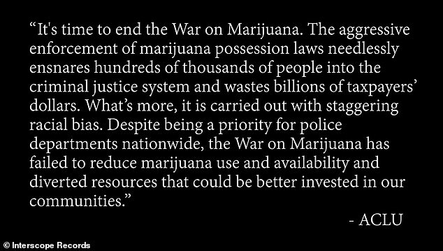 Statement:'It¿s time to end the War on Marijuana. The aggressive enforcement of marijuana possession laws needlessly ensnares hundreds of thousands of people into the criminal justice system and wastes billions of taxpayers¿ dollars,' the statement begins