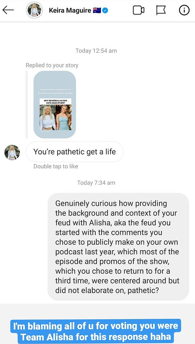 'You're pathetic, get a life':Keira was also busted direct messaging the popular meme account, BachieFunny, about a post uploaded about her and Alisha's feud