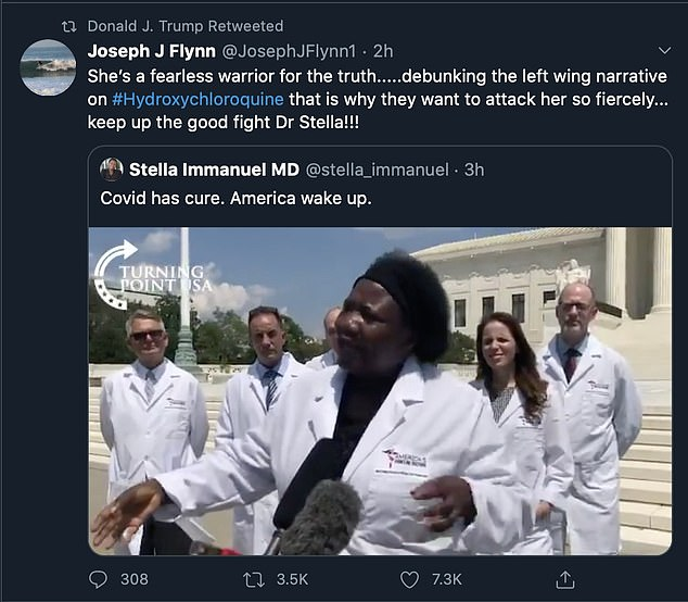 Trump retweeted two videos on Friday of Dr Stella Immanuel speaking outside the U.S. Capitol, others calling themselves `` America's frontline doctors. ''  She claimed that the antimalarial drug hydroxycloroquine is effective in treating COVID-19, despite other medical research refuting this