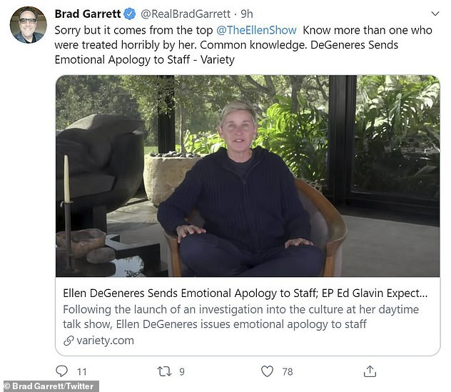 Everybody Loves Raymond actor Brad Garrett chimed saying in a tweet, 'Sorry but it comes from the top @TheEllenShow. Know more than one who were treated horribly by her. Common knowledge'