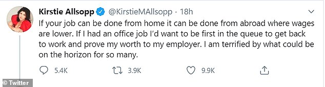 Ms Allsopp said on Twitter that she feared more jobs currently being done from home could be axed if employers instead look to outsource roles to lower-paid workers from other countries