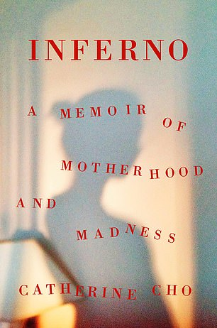 New book: In her new memoir, Inferno: A Memoir of Motherhood and Madness, she details the quick downward spiral that landed in her the hospital
