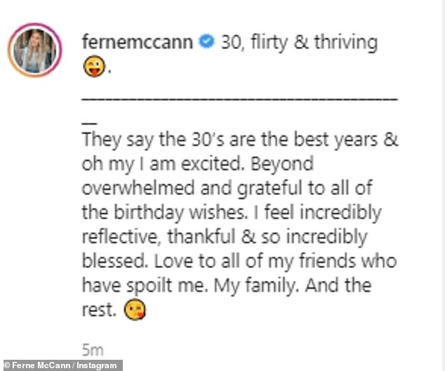 Grateful:Captioning her birthday post, Ferne penned: '30, flirty & thriving. They say the 30's are the best years & oh my I am excited. Beyond overwhelmed and grateful to all of the birthday wishes'