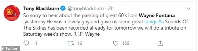 Sad times: DJ Tony Blackburn, 77, led tributes as he took to Twitter to pen: 'So sorry to hear about the passing of great 60's icon Wayne Fontana yesterday'