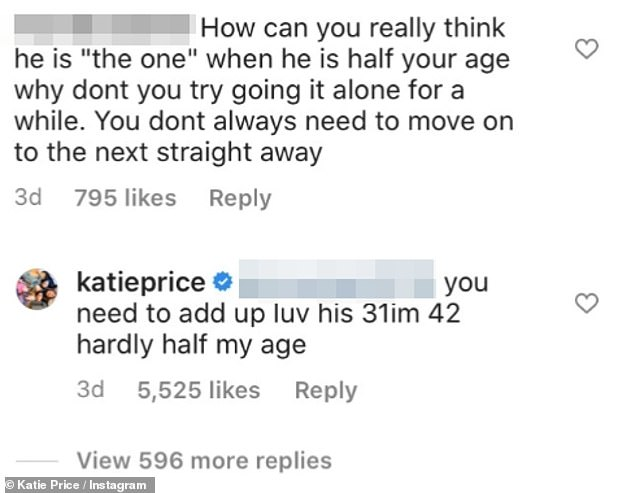 `` You have to add love! '': Katie took offense at a follower who asked her why she thought the Love Island star was 'the one' when he was 'half your age'