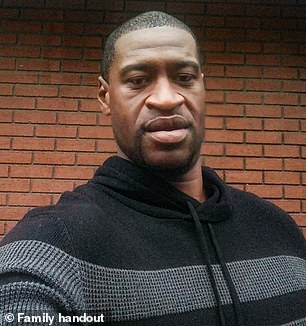 Pictured: George Floyd, a father-of-five who died in police custody