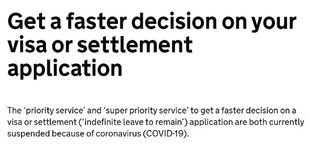 Foreign nationals looking for a faster decision on their visa or settlement application are told on the Home Office website that such procedures are 'currently suspended because of coronavirus'