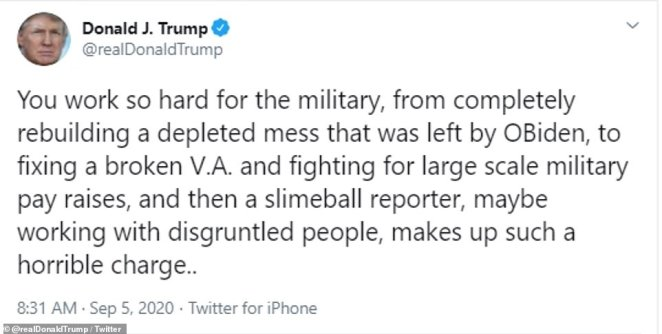 'You work so hard for the military, from completely rebuilding a depleted mess that was left by OBiden, to fixing a broken V.A. and fighting for large scale military pay raises, and then a slimeball reporter, maybe working with disgruntled people, makes up such a horrible charge,' the president tweeted on Saturday