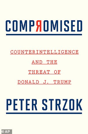 Pictured:'Compromised: Counterintelligence and the Threat of Donald J. Trump' by Peter Strzok