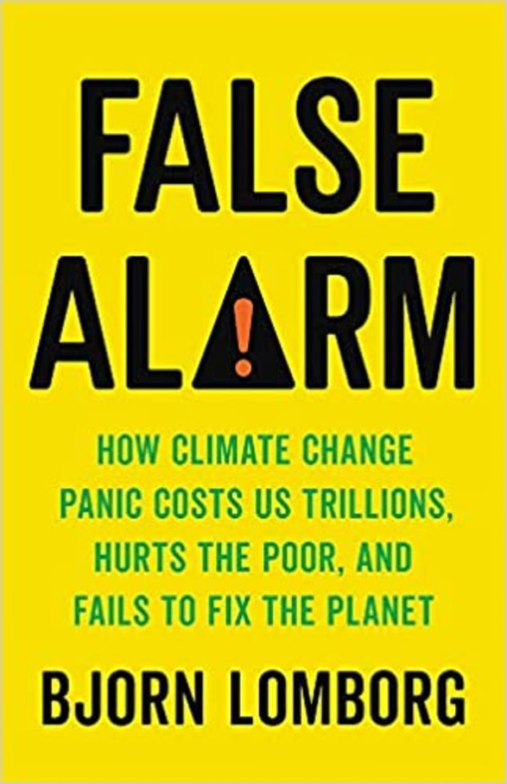 Bjorn Lomborg¿s latest book, False Alarm: How Climate Change Panic Costs Us Trillions, Hurts The Poor, And Fails To Fix The Planet, has been almost entirely ignored in the British media (forget about any BBC interviews with Lomborg)