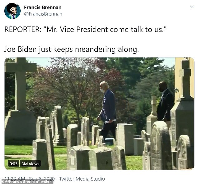 Francis Brennan, Trump's campaign director of strategic response, mocked Joe Biden on Twitter on Sunday as he left church, walking through the cemetery where his loved ones are buried. He said that 'Joe Biden just keeps meandering along' when reporters asked to speak with him. Biden politely waved to reporters in the clip