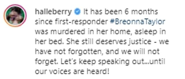 Statement: Posting a picture of her T-shirt from the front and back, Halle wrote alongside her photo: 'It has been 6 months since first-responder #BreonnaTaylor was murdered in her home, asleep in her bed.'