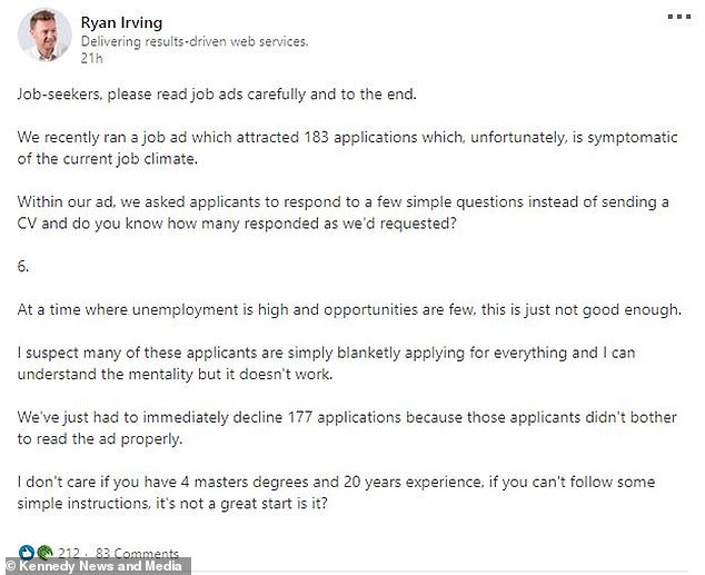 In the rant, Ryan said people should be able to follow 'simply instructions' and that the fact 177 people had failed to correctly answer his job advert was 'not good enough'