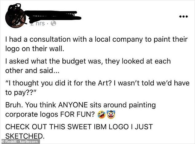 A company was sorely mistaken when they assumed an artist would paint their logo onto the wall in their office for free, claiming they thought they 'did it for the art' as opposed to for payment