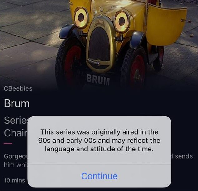 Popular children's TV series Brum carried a warning on BBC iPlayer which said it 'may reflect' attitudes in the 90s and early 00s, when the show was first aired