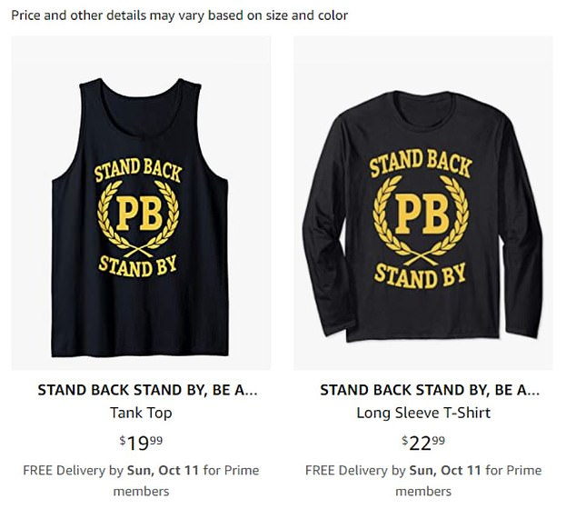 Amazon has pulled items emblazoned with the words 'Stand Back and Stand By', two days after President Trump sparked outrage for delivering the controversial message to far-right group, The Proud Boys. Pictured: two of the items briefly for sale on the e-retailer