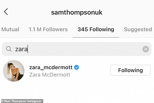 Refollowed: Following their split Sam unfollowed Zara on Instagram and publicly ignored her several declarations of love, however he has now opted to refollow her