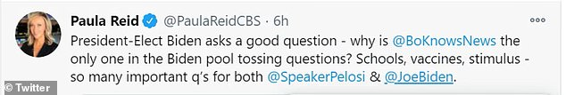Erickson¿s CBS News colleague, White House correspondent Paula Reid, tweeted: ¿President-Elect Biden asks a good question - why is @BoKnowsNews the only one in the Biden pool tossing questions?'