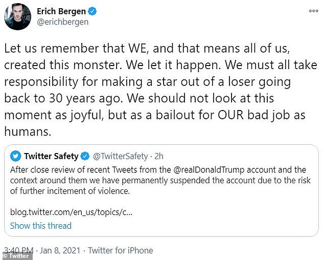 'Let us remember that WE, and that means all of us, created this monster. We let it happen. We must all take responsibility for making a star out of a loser going back to 30 years ago. We should not look at this moment as joyful, but as a bailout for OUR bad job as humans,' he tweeted of current 45th president of the United States