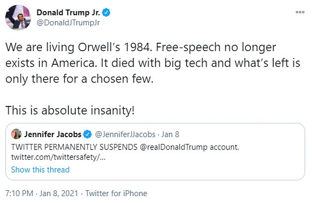 Donald Trump Jr. immediately spoke out about the ban, taking to his own Twitter account to claim that 'free-speech no longer exists in America'