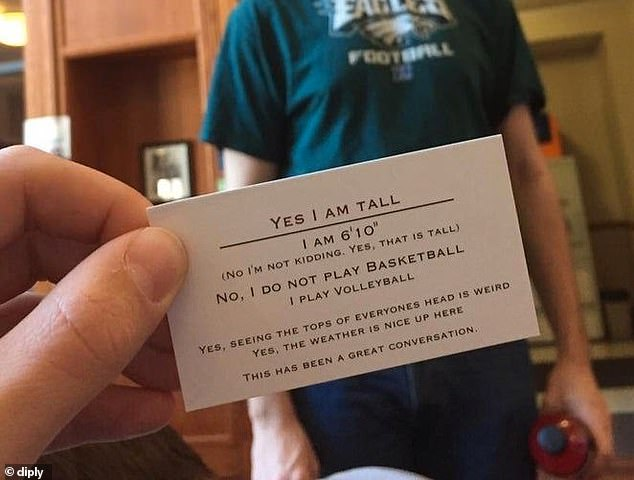 Let me guess: One 6ft 10in American man carries this card with answers to questions he's commonly asked, including whether he plays basketball or if the weather is nice 'up there'