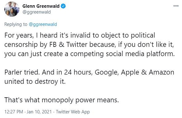 The journalist tweeted Sunday to accuse the tech giants of 'feigning offense to destroy' the app after Donald Trump was on Friday kicked off of most mainstream social media platforms
