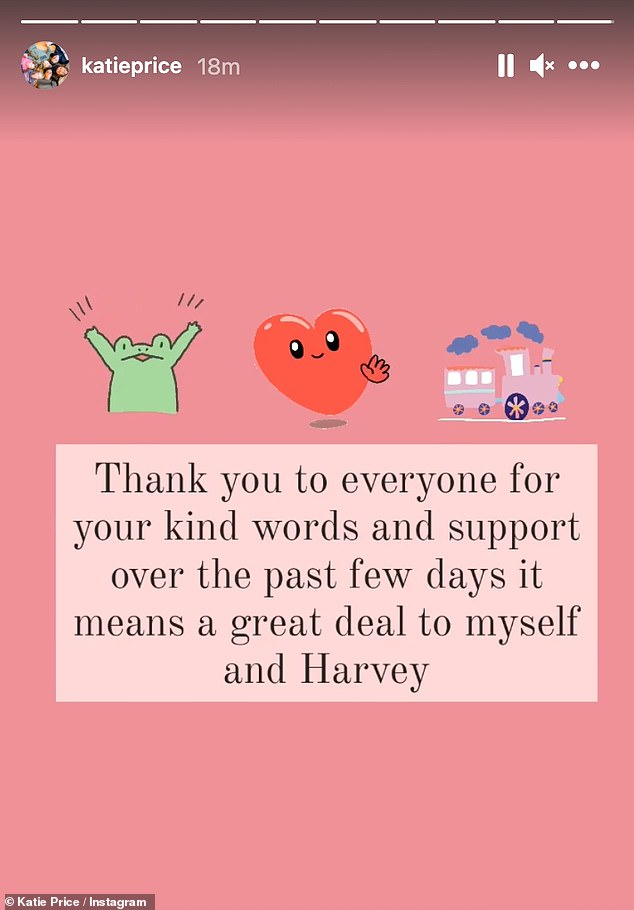 'Thank you':Following the influx of kind messages Katie took to her Instagram Stories to share a message of thanks from herself and Harvey