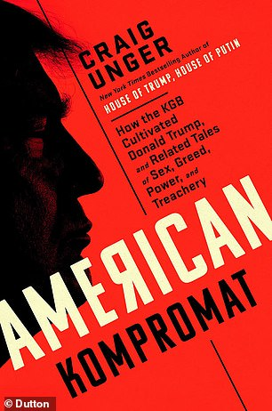 American Kompromat How the KGB Cultivated Donald Trump, and Related Tales of Sex, Greed, Power, and Treachery by Craig Unger is out January 26
