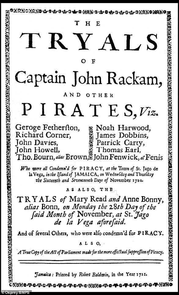 The published report of the trial of 'Calico Jack' Rackam, Mary Read and Anne Bonny, along with ten of their shipmates, which was held in Jamaica in November 1720. The report was published the next year by a Robert Baldwin. He was eventually jailed and hanged in 1701 after a lengthy, sensational trial.