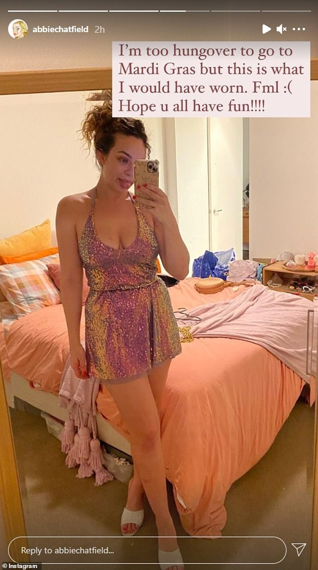 Do you feel bad to wear?  On Saturday Abbie Chatfield (pictured) revealed she was 'too hung over' from Friday night to attend.  Posting to her Instagram Stories, the 25-year-old reality TV star shared a photo of herself in the sequined dress she was going to wear.