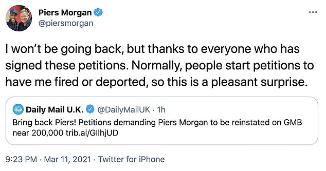 Piers responded to the soaring petitions on Twitter, writing that although the support came as a 'pleasant surprise' he will not be returning to GMB