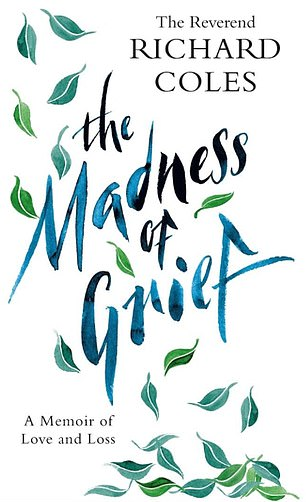 New book: The Madness of Grief: A Memoir of Love and Loss by The Reverend Richard Coles is published by W&N on Wednesday