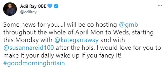 Stand-in presenter:Taking to Twitter on Saturday, Adil, who has been a stand-in presenter on GMB since 2018, revealed he will also be co-hosting with Susanna Reid throughout April