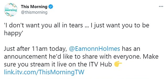 Statement: In a video also shared to This Morning's Twitter, Eamonn said: 'Folks, I have got a very important and personal announcement to make at 11am this morning.'
