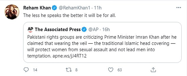 Reham Khan, the second ex-wife of Pakistani Prime Minister Imran, joined criticism of his remarks on rape today - saying 'the less he speaks the better it will be'