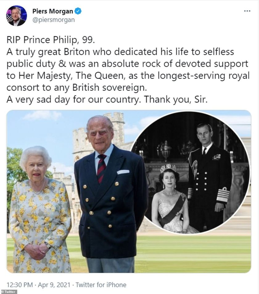 Moving:After Buckingham Palace announced his passing on Friday, in a statement bosses offered their sympathies for The Royal Family as they joined celebrities including Piers Morgan, pictured, Susanna Reid and Phillip Schofield in paying tribute to Prince Philip