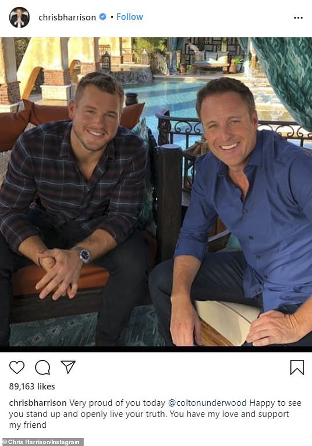 Proud:Former host Chris Harrison, who has stepped back from the show after poorly handling a racism crisis on last season, shared a shot of the pair and said: 'Very proud of you today @coltonunderwood Happy to see you stand up and openly live your truth. You have my love and support my friend'