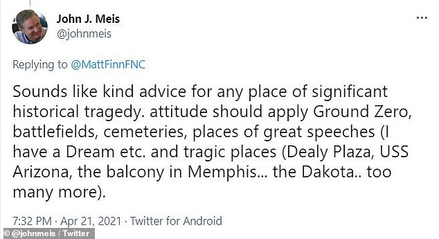 John J. Meis tweeted that the sign is appropriate since it's similar to instructions that visitors would find when visiting 'any place of significant historical tragedy'