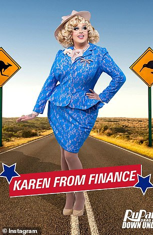Popular: Karen from Finance is undoubtedly one of the biggest stars on RuPaul's Drag Race Down Under, and even managed to win the first ever challenge in week one