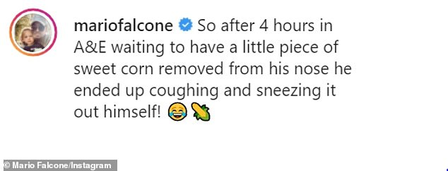 He wrote: 'So after 4 hours at A&E while waiting to have a little piece of sweet corn removed from his nose he ended up coughing and sneezing himself!  ''