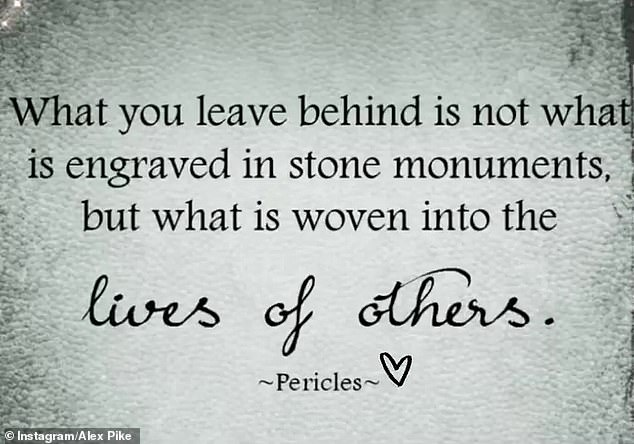 She then shared another quote which said: 'What you leave behind is not what is engraved in stone monuments, but what is woven into the lives of others'