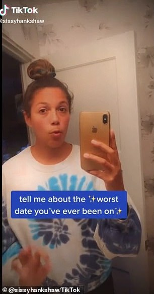 Sissy Hankshaw shared her worst Tinder experience in response to a prompt (pictured) on TikTok
