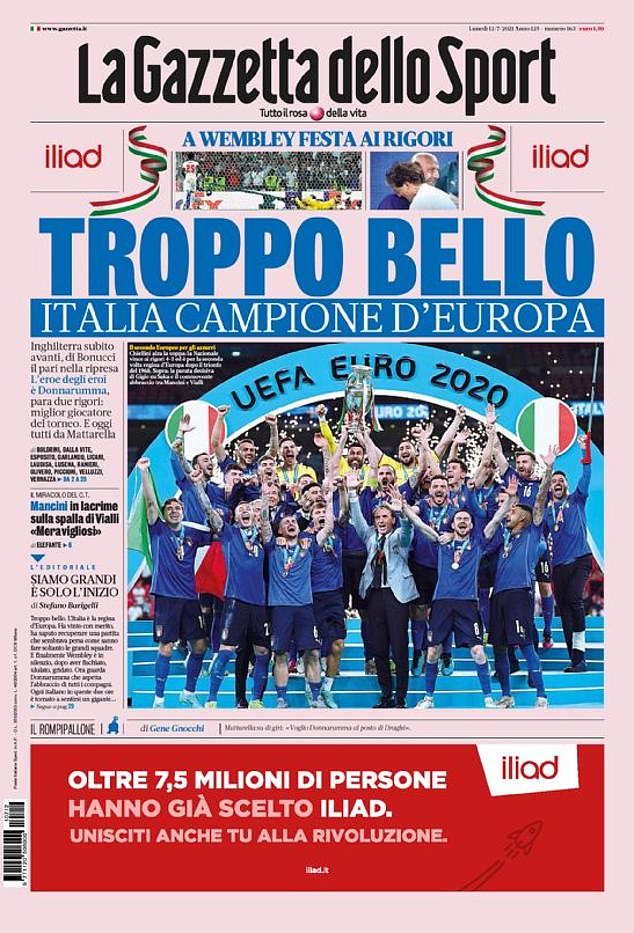 Gazzetta dello Sport ran the headline 'too good' on its front page while hailing Italy's victory over England, bragging from its centre pages that the Three Lions had been 'turned into cubs'