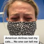 Woman slams American Airlines for losing her two CATS for several hours💥👩💥💥👩💥