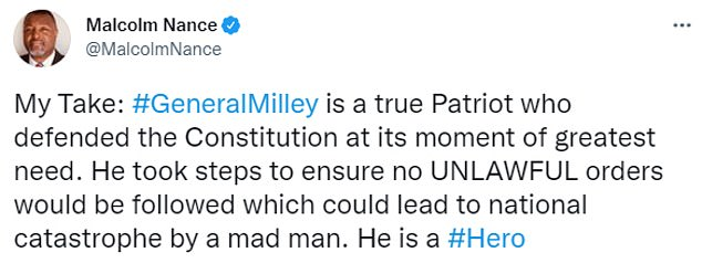 On the other hand, former Navy senior chief petty officer and intelligence expert Malcolm Nance praised Milley for 'defending the Constitution' in bypassing the president to speak and make promises to a foreign adversary